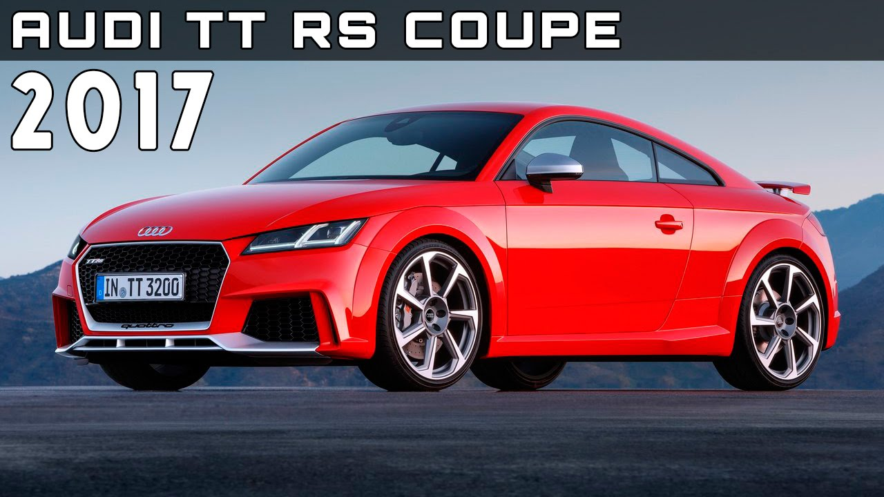 2017 audi tt rs coupe review rendered price specs release date youtube. Black Bedroom Furniture Sets. Home Design Ideas