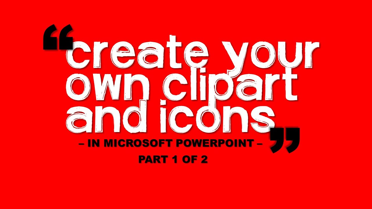 create your own clipart and icons in microsoft powerpoint part 1 of rh youtube com make your own clipart app make your own clipart