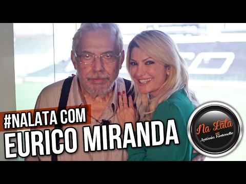 #NALATA com EURICO MIRANDA
