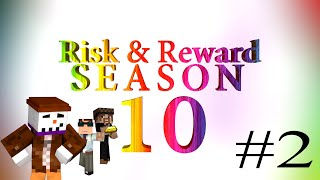 Risk & Reward Season 10 - Episode 2: Business is Risk