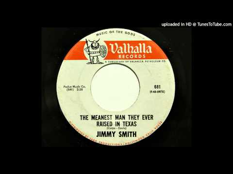 Jimmy Smith - The Meanest Man They Ever Raised In Texas (Valhalla 681) [1968 country bopper]