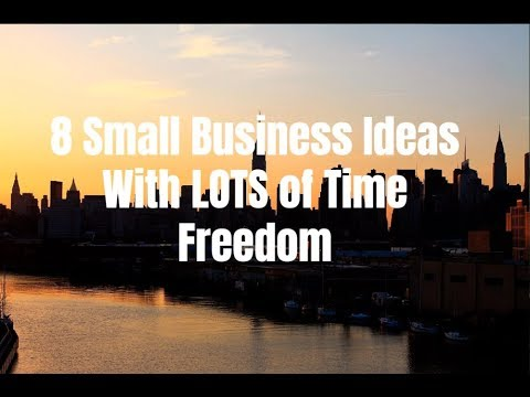 8 Small Business Ideas With Lots Of Time Freedom
