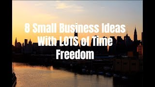 Gambar cover 8 Small Business Ideas With Lots of Time Freedom