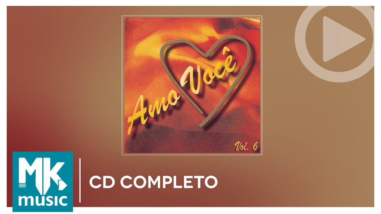 Amo Você Volume 6 (CD COMPLETO)