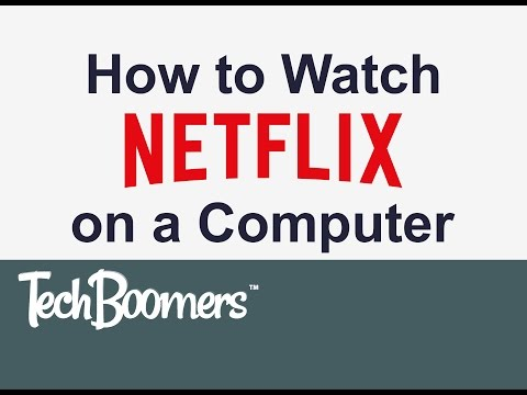 How to Watch Netflix on a Computer