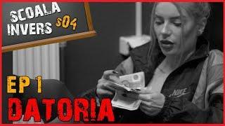 SCOALA INVERS (S04 EP1 - DATORIA )