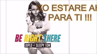 Diplo & Sleepy Tom - Be Right There (Sub Español)