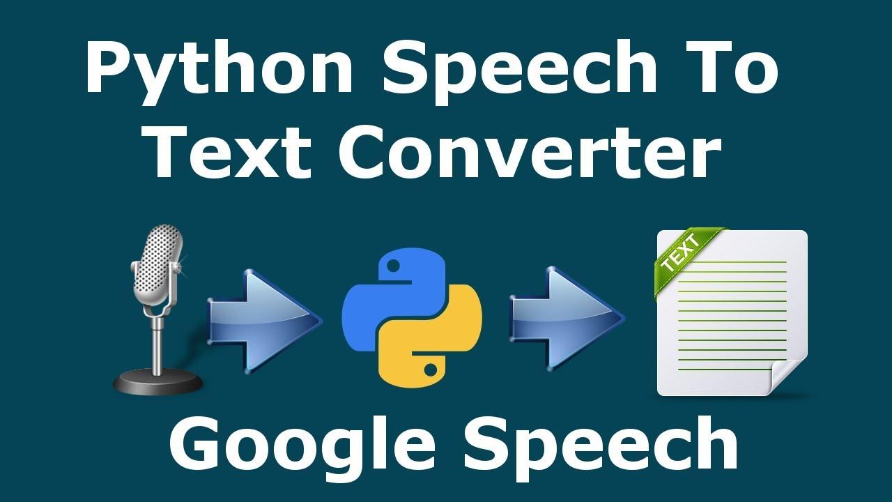Python Speech Recognition | Speech To Text Converter | Google Speech