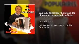 Valse du printemps / Le retour des cigognes / Les quais de la Seine