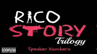 Repeat youtube video Speaker Knockerz - Rico Story (Trilogy)
