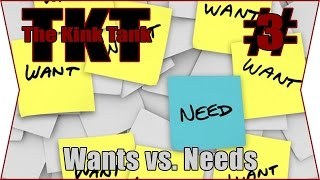 Repeat youtube video The Kink Tank Episode 03 - Wants vs. Needs in BDSM