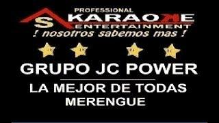 KARAOKE DEMO GRUPO JC POWER LA MEJOR DE TODAS