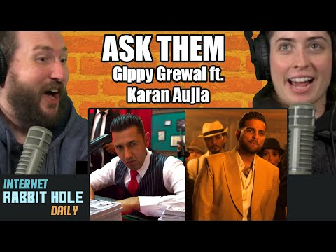 ASK THEM : Gippy Grewal Ft. Karan Aujla (Full Video) REACTION | IRH daily