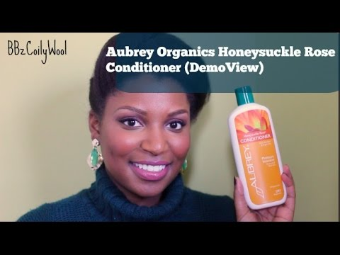 121| Natural Hair: Aubrey Organics Honeysuckle Rose Conditioner Demo + Review