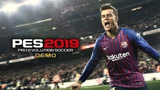 PES 2019 DEMO First look and gameplay