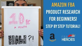 How I Found My $10,000 A Month Product! Amazon FBA 2017 Product Research for COMPLETE BEGINNERS!