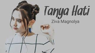 Tanya Hati - Ziva Magnolya