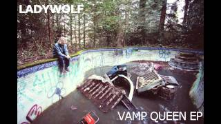 Video LadyWolf - Vamp Queen EP download MP3, 3GP, MP4, WEBM, AVI, FLV Juli 2017