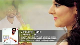 Sukhman Heer : 7 Phase to 17 Full Song (Audio) | 7 Phase to 17 | Hit Punjabi Song