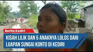 Download Kisah Lilik dan 5 Anaknya Lolos dari Banjir Sungai Konto di Kediri