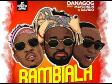 Danagog – Bambiala ft  Mayorkun & Davido