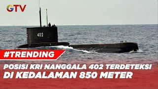 Posisi KRI Nanggala 402 Terdeteksi di Perairan Bali Kedalaman 850 Meter  - BIS 25/04