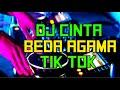 DJ CINTA BEDA AGAMA 2019 ♬ LAGU DJ TIK TOK ORIGINAL REMIX 2K19 PALING ENAK SEDUNIA
