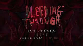 Bleeding Through - Life (OFFICIAL AUDIO)