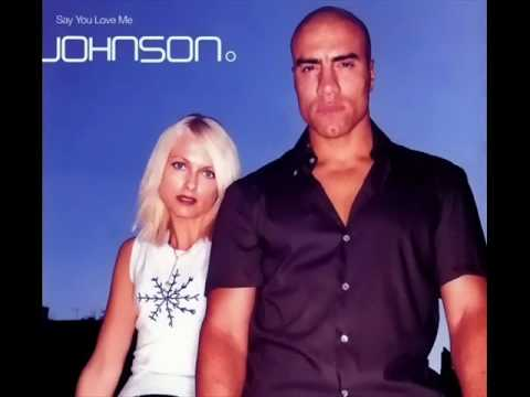 Johnson - Say you love me