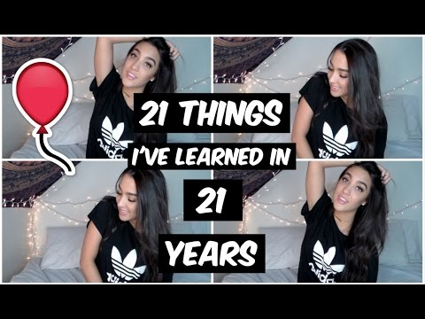 21 Things I Learned In 21 Years