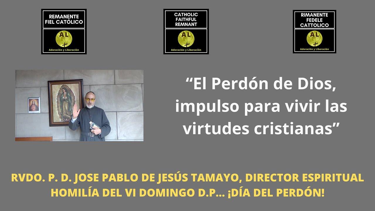 PASO 2 de 5. DÍA DEL PERDÓN. El Perdón de Dios, impulso para vivir las virtudes cristianas. P.TAMAYO