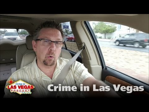Crime in Las Vegas - Living in Las Vegas Podcast #218