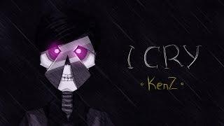 KenZ - I Cry