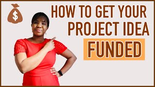 6 Ways to gęt your project idea funded