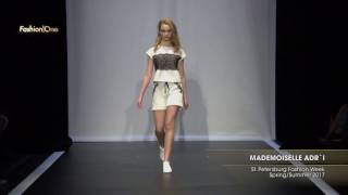 Показ    MADEMOISELLE ADRI, St Petersburg Fashion Week, Весна Лето 2017