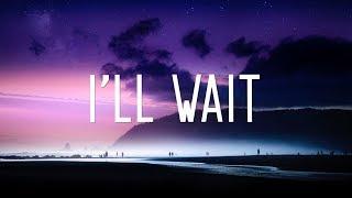 Kygo - I'll Wait  Lyrics  Ft. Sasha Sloan