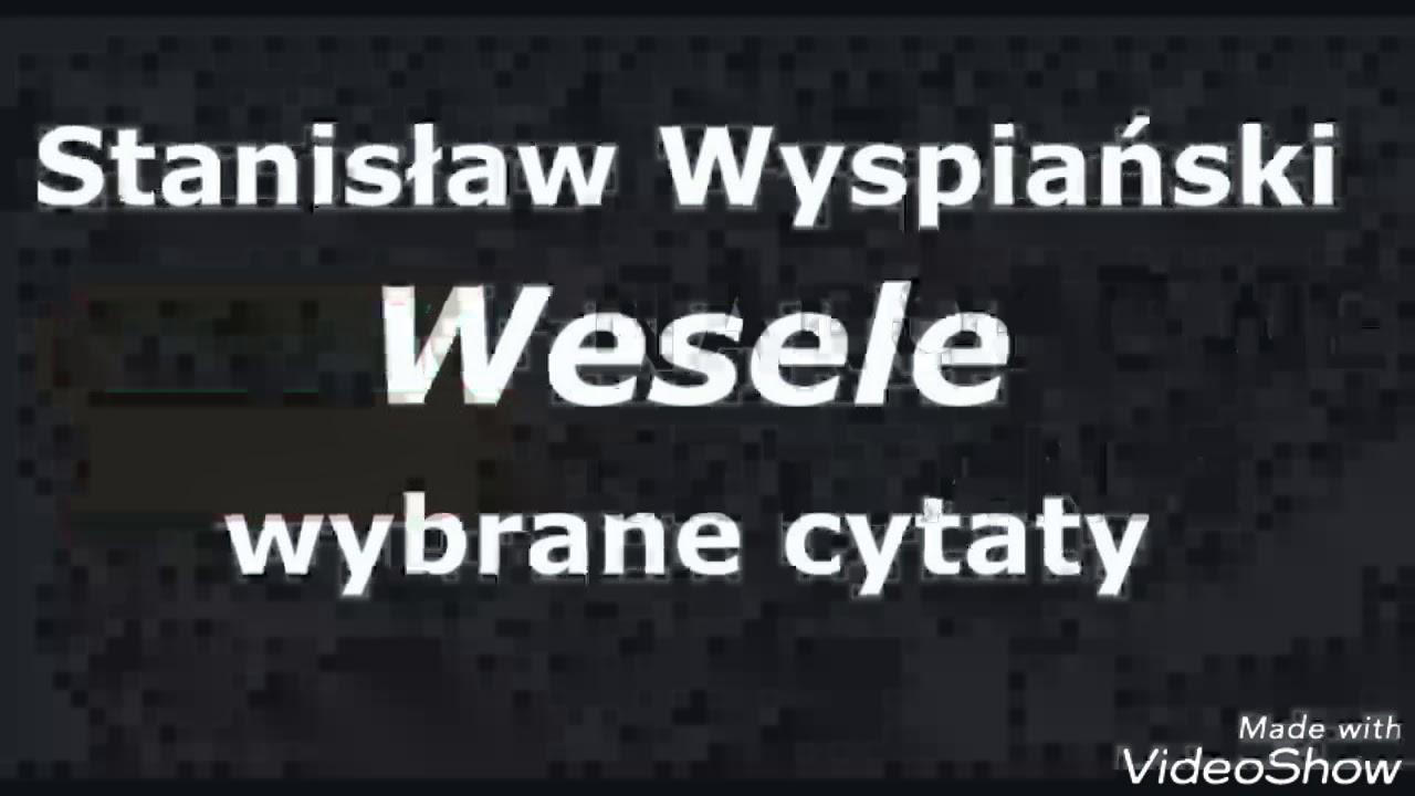 Narodowe Czytanie 2017 Stanisław Wyspiański Wesele Wybrane Cytaty