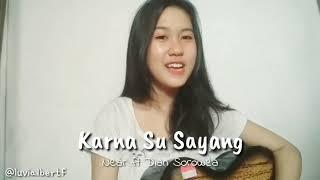 Karna Su Sayang - Near Ft Dian Sorowea   Cover   Terpendek 😂