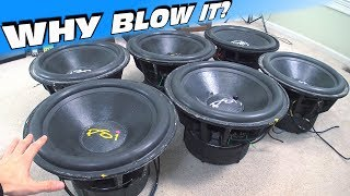 Why BLOW Expensive Subwoofers? Explaining How Blowing a Subwoofer Can Actually Be A GOOD THING!!!
