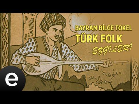 Bayram Bilge Tokel - Çamlığın Başında Tüter Bir Tütün - Official Audio