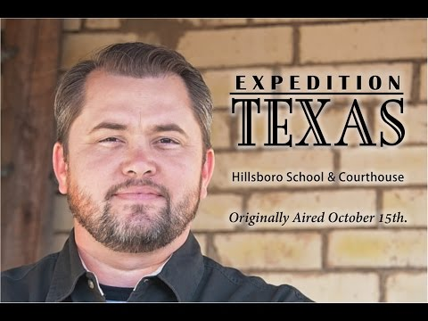 Expedition Texas   Episode 804   Hillsboro School and Courthouse