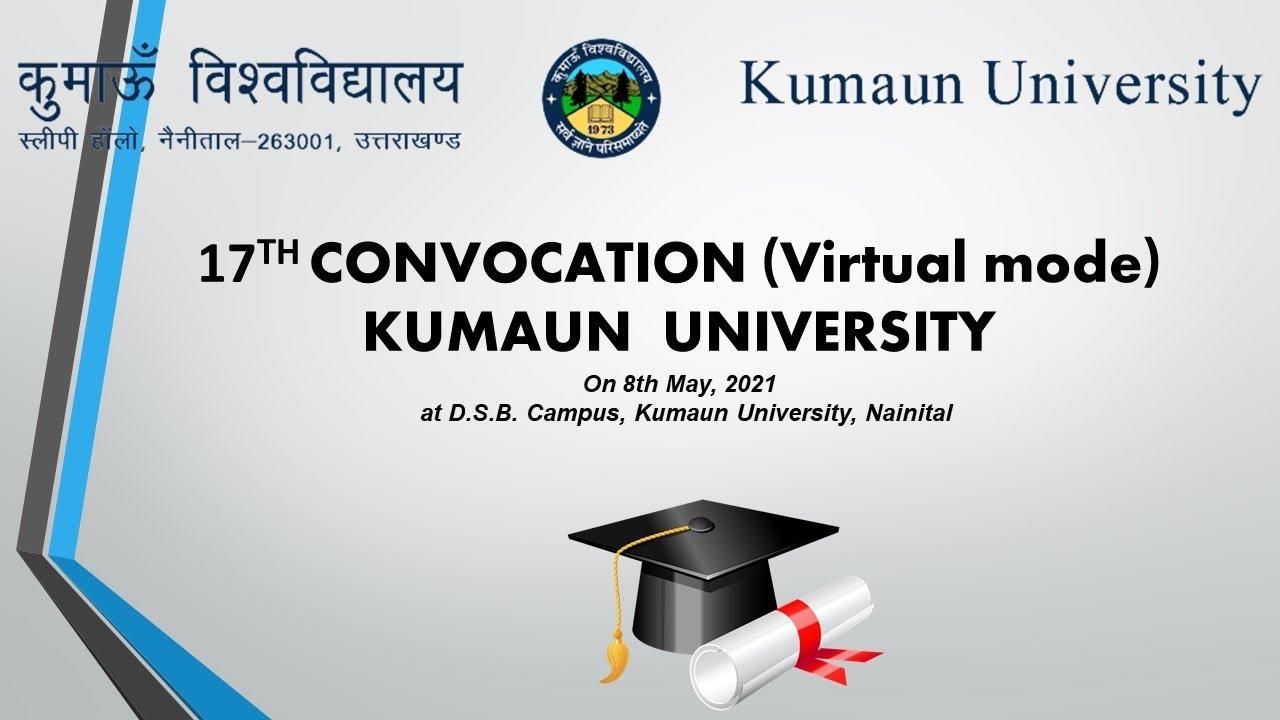 17TH CONVOCATION (Virtual mode)  KUMAUN  UNIVERSITY