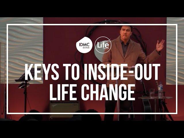 Keys to Inside-Out Life Change  |  Rev Paul Jeyachandran
