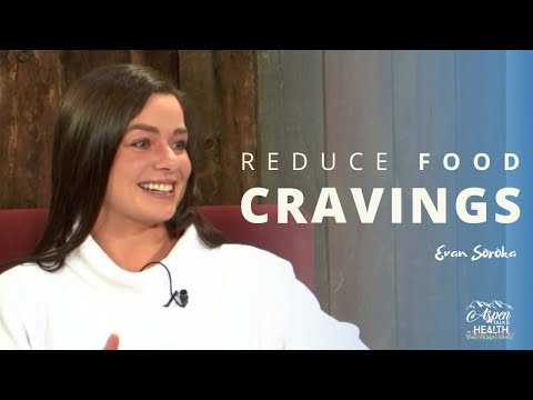 How To Reduce Food Cravings | Evan Soroka