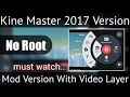 How to Get video layer in kine master without Root