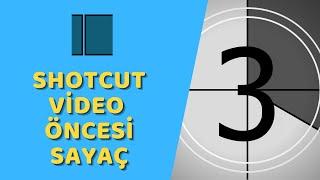 Shotcut - Video Öncesi Sayaç