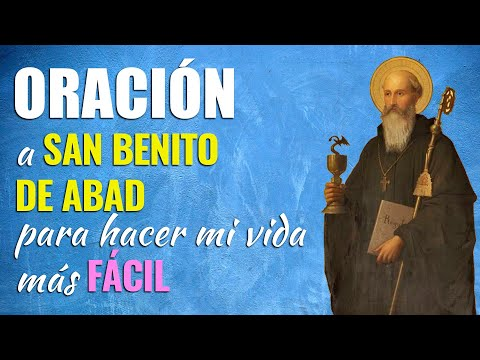 🙏 Oración a San Benito Abad para HACER MI VIDA MÁS FÁCIL 💖