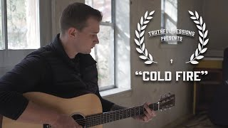 "Tanner Redman - ""Cold Fire"" (Truthful Sessions)"