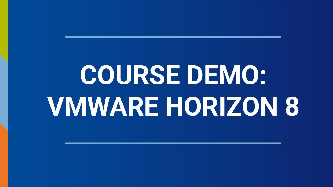 Download Course Demo: VMware - Horizon 8