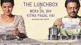 The Lunchbox ft. Mera Dil Bhi Kitna Pagal Hai | An Irrfan Khan Tribute | Full Video Song